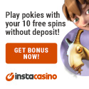 InstaCasino offers Pokie Games on your Desktop or Mobile Phone